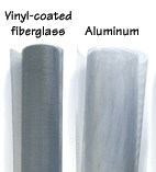 Rolls of vinyl-coated fiberglass and aluminum screening are inexpensive to buy at a home improvement center.